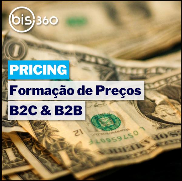 BIS360_pricing-formacao_de_precos-b2c&b2b